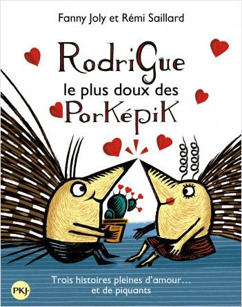 Rodrigue, le plus doux des Porképik (collector trois titres)
