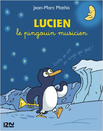 Lucien le pingouin musicien collector 3 titres