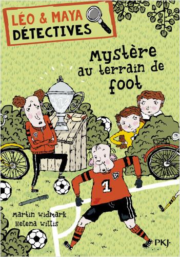 Léo et Maya, détectives - tome 02 : Mystère au terrain de foot
