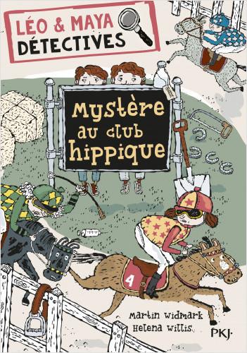 Léo et Maya, détectives - tome 03 : Mystère au club hippique