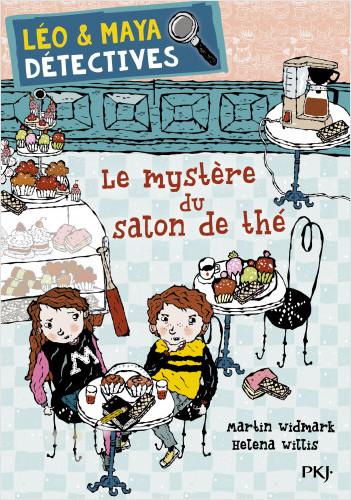 Léo et Maya, détectives - tome 06 : Le mystère du salon de thé
