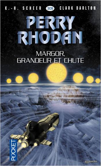 Perry Rhodan n°309 - Margor, grandeur et chute