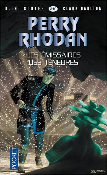 Perry Rhodan n°310 - Les Emissaires des ténèbres
