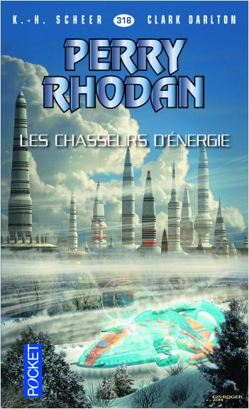 Perry Rhodan n°318 - Les Chasseurs d'énergie