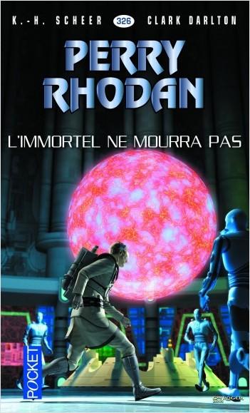Perry Rhodan n°326 - L'Immmortel ne mourra pas
