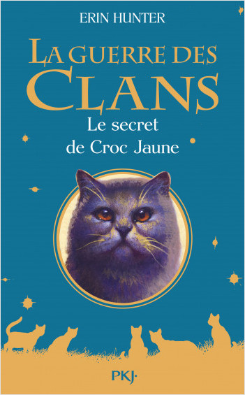 Guerre des Clans HS : Le secret de Croc Jaune