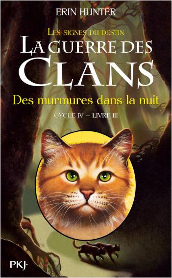 La guerre des Clans, cycle IV - tome 03 : Des murmures dans la nuit