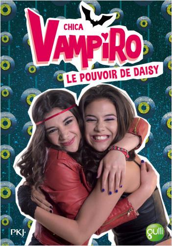 2. Chica Vampiro : Le pouvoir de Daisy