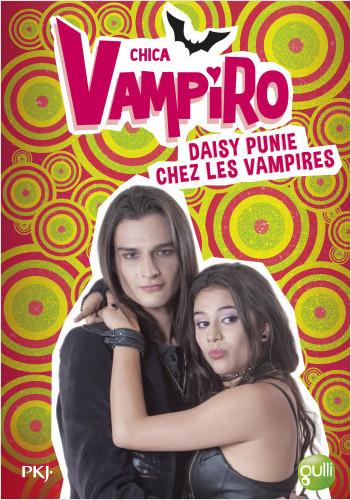 8. Chica Vampiro : Daisy punie chez les vampires