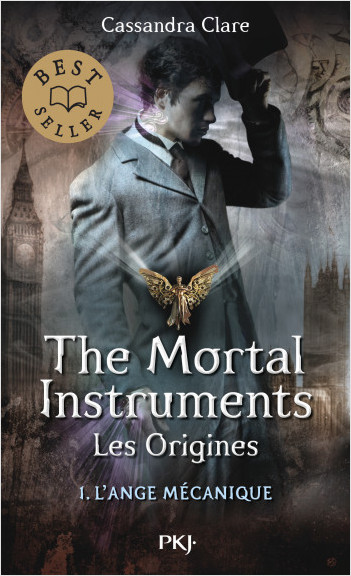 The Mortal Instruments, les origines - Tome 01: L'Ange Mécanique