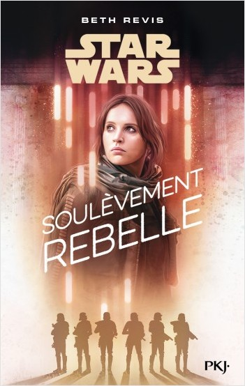 A Rogue One Story : Soulèvement rebelle
