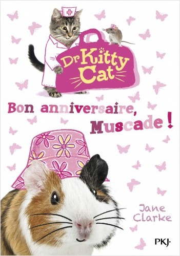Docteur Kitty Cat - tome 05 : Bon anniversaire, Muscade !