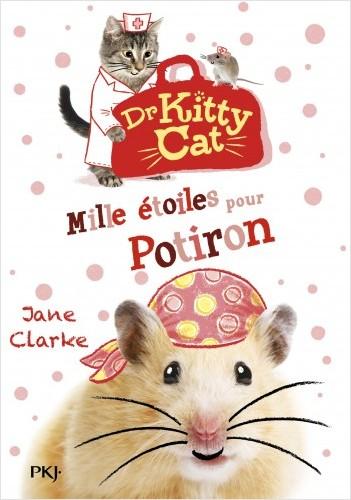 Docteur Kitty Cat - tome 06 : Mille étoiles pour Potiron