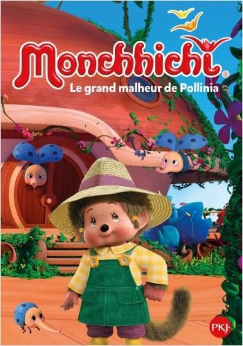 Monchhichi - tome 06 : Le grand malheur de Pollinia