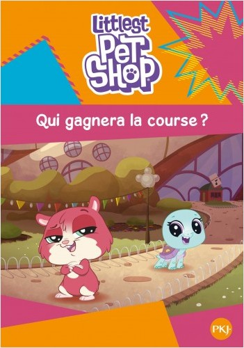 Littlest Pet Shop - tome 03 : Qui gagnera la course ?