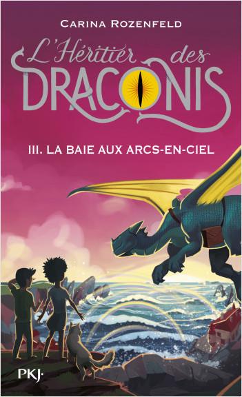 L'héritier des Draconis - tome 3 : La baie aux arcs-en-ciel