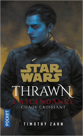Star Wars : Thrawn L'Ascendance (tome 1): Chaos croissant