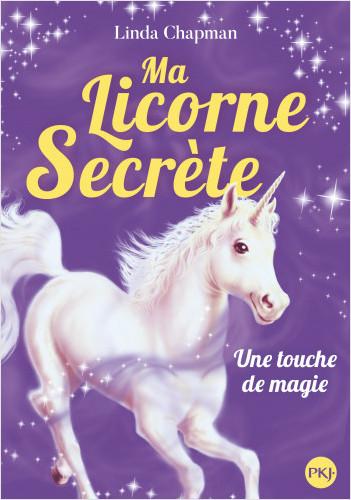 Ma licorne secrète - tome 08 : Une touche de magie