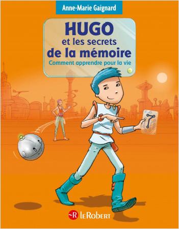 Hugo et les secrets de la mémoire ou comment apprendre pour la vie - Police d'écriture adaptée pour les DYS