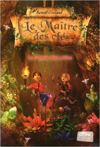 Le Maître des clés - Tome 4 : La Terre des Elfes – Roman fantastique jeunesse – À partir de 9 ans