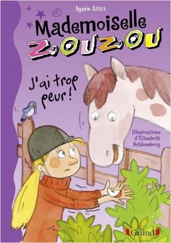 Mademoiselle Zouzou, tome 11 - J'ai trop peur !