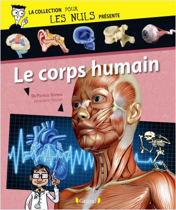 Pour Les Nuls présente Le Corps humain