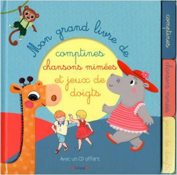 Mon grand livre des chansons mimées et jeux de doigts