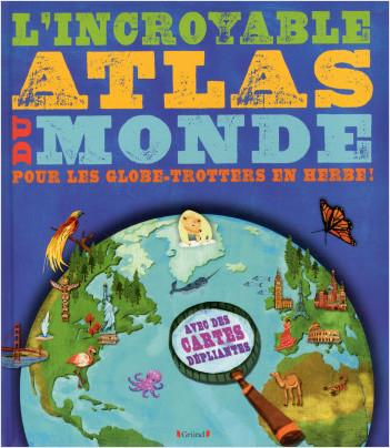 L'Incroyable Atlas du Monde