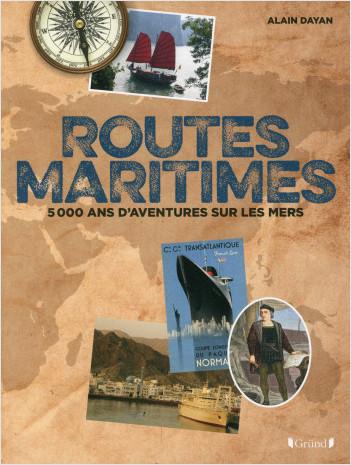 Routes maritimes, 5000 ans d'aventures sur les mers