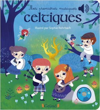 Mes premières musiques celtiques  – Livre sonore avec 6 puces sonores – Bébé dès 6 mois