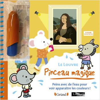Pinceau magique : Le Louvre – Loisirs créatifs – Dès 3 ans