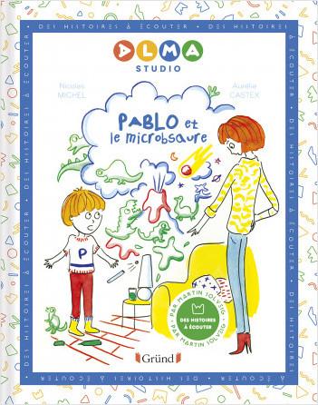 Alma Studio – Pablo et le microbsaure – Album jeunesse – Dès 4 ans