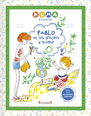 Alma Studio – Pablo et les graines d'avenir – Album jeunesse – Dès 4 ans