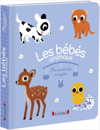 Mon premier imagier : Les bébés animaux – Livre d'éveil – À partir de 6 mois