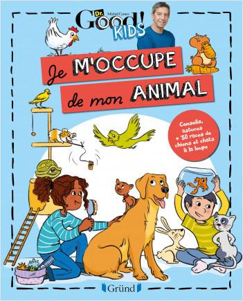Dr Good ! Kids – Je m'occupe de mon animal – Album documentaire jeunesse – À partir de 6 ans