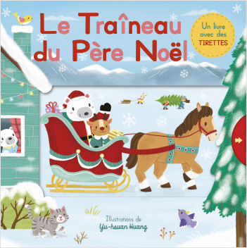 Le Traîneau du Père Noël – Album d'éveil à tirettes et rabats  – Bébé dès 6 mois