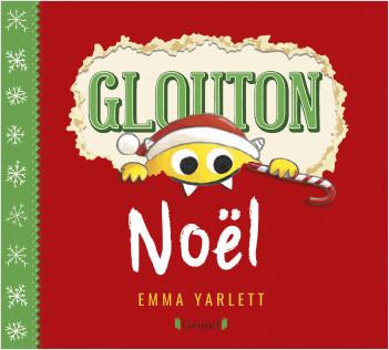 Glouton - Noël – Album jeunesse cartonné à volets, rabats et découpes – À partir de 3 ans