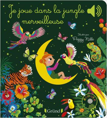 Je joue dans la jungle merveilleuse – Livre sonore et d'éveil avec 6 puces sonores – Bébé dès 6 mois