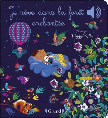 Je rêve dans la forêt enchantée – Livre sonore et d'éveil avec 6 puces sonores – Bébé dès 6 mois