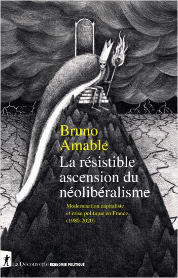 La résistible ascension du néolibéralisme