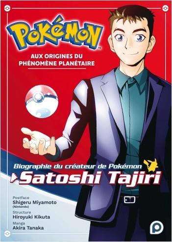 Pokémon, aux origines du phénomène planétaire – Biographie du créateur de Pokémon, Satoshi Tajiri