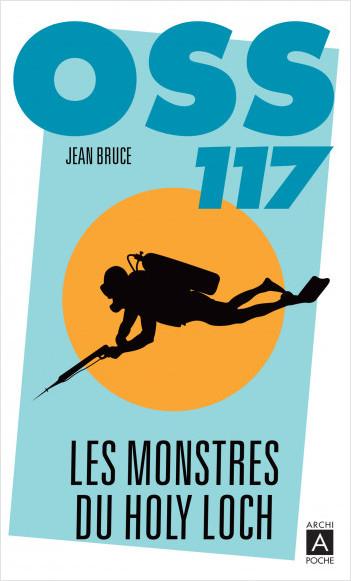 OSS 117. Les monstres du Holy Loch