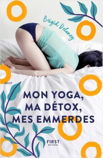 Mon yoga, ma détox, mes emmerdes