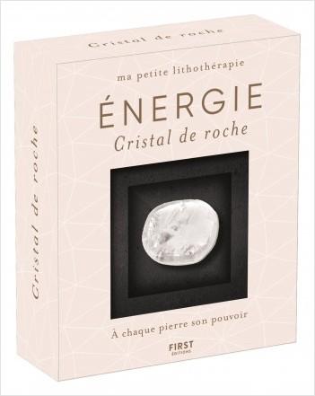 Ma petite lithothérapie - Énergie - Cristal de roche : une pierre + un livre