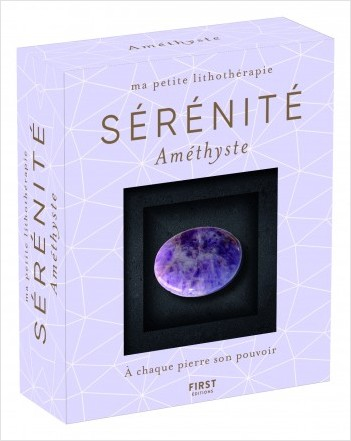 Ma petite lithothérapie - Sérénité - Améthyste : une pierre + un livre