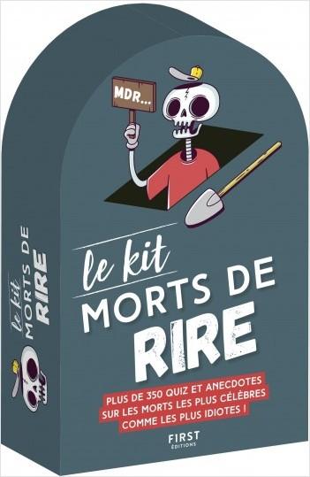 Le kit Morts de rire - Plus de 350 quiz et anecdotes sur els morts les plus célèbres comme les plus idiotes !