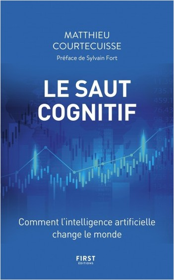 Le Saut cognitif - Comment l'intelligence artificielle change le monde