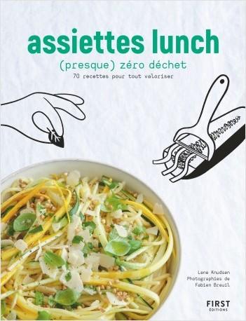 Assiettes lunch (presque) zéro déchet - 70 recettes pour tout valoriser