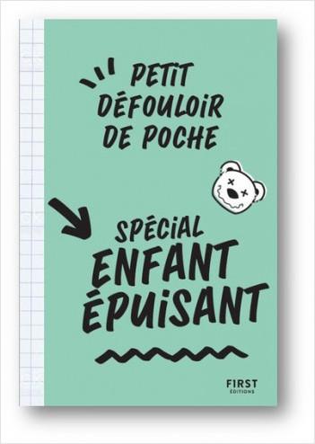 Petit défouloir de poche - spécial enfants épuisants : un livre à gribouiller, saccager pour se défouler quand on est épuisé d'être parent !