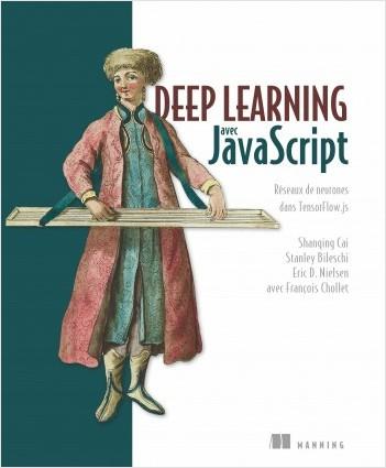 Deep learning avec JavaScript - Réseaux de neurones avec TensorFlow.js